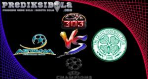 Prediksi Skor Astana Vs Celtic 27 Juli 2016
