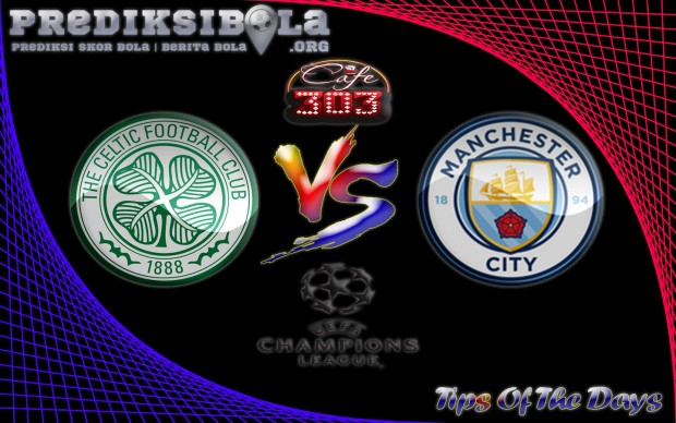 Prediksi Skor Celtic Vs Manchester City 29 September 2016