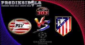 Prediksi Skor Psv Vs Atletico Madrid 14 September 2016
