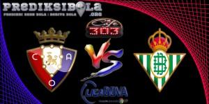Prediksi Skor Osasuna Vs Real Betis 22 Oktober 2016