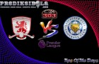 Prediksi Bola Middlesbrough Vs Leicester City 2 Januari 2017