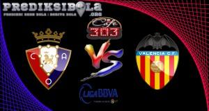 Prediksi Skor Osasuna Vs Valencia 10 Januari 2017