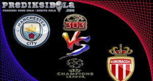 Prediksi Skor Manchester City Vs Monaco 22 Februari 2017