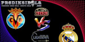 Prediksi Skor Villarreal Vs Real Madrid 27 Februari 2017