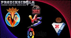 Prediksi Skor Villarreal Vs Eibar 1 April 2017