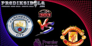 Prediksi Skor Manchester City Vs Manchester United 28 April  2017