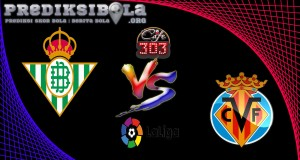 Prediksi Skor Real betis Vs Villarreal 5 April 2017