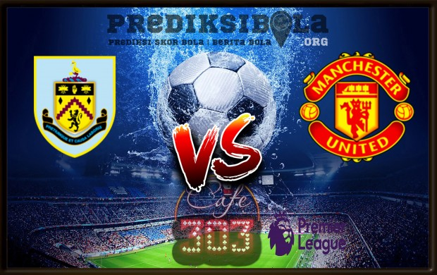 Prediksi Skor BURNLEY Vs MANCHESTER UNITED 20 Januari 2018